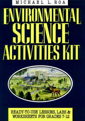 Environmental Science Activities Kit/Ready-to-Use Lessons, Labs & Worksheets for Grades 7-12 (Paperback)