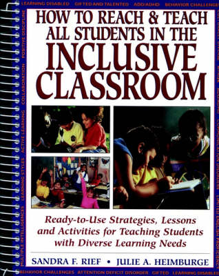 How to Reach & Teach All Students in the Inclusive Classroom: Ready-to-Use Strategies, Lessons, and Activities for Teaching Students with Diverse Learning Needs (Paperback)