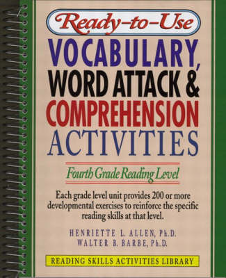 Ready-to-Use Vocabulary Word Attack and Comprehension Activities: Fourth Grade Reading Level (Spiral bound)