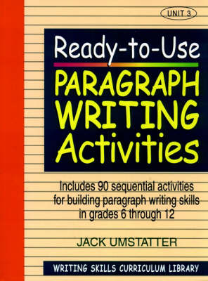 Ready-to-Use Paragraph Writing Activities (Volume 3 of Writing Skills Curriculum Library) (Paperback)