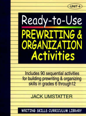 Ready-to Use Prewriting and Organization Activities (Volume 4 of Writing Skills Curriculum Library) (Paperback)