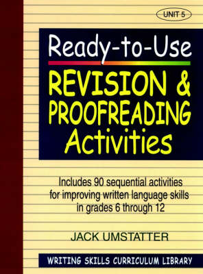 Ready-to-Use Revision And Proofreading Activities (Volume 5 of Writing Skills Curriculum Library) (Paperback)
