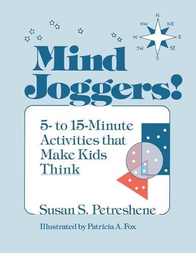 Mind Joggers!: 5- to 15- Minute Activities That Make Kids Think (Paperback)