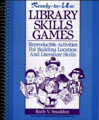 Ready-To-Use Library Skills Games: Reproducible Activities For Building Location And Literature Skills (Paperback)