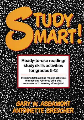 Study Smart!: Ready-to-Use Reading/Study Skills Activities for Grades 5-12 (Paperback)
