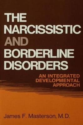The Narcissistic and Borderline Disorders: An Integrated Developmental Approach (Hardback)