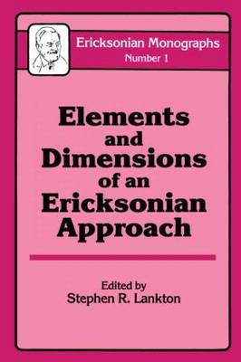 Elements And Dimensions Of An Ericksonian Approach (Hardback)
