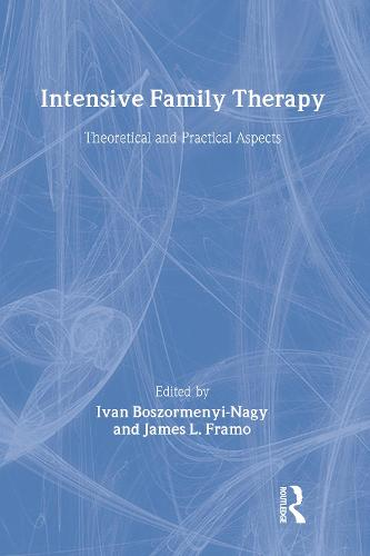 Intensive Family Therapy: Theoretical And Practical Aspects (Hardback)