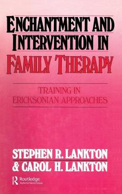 Enchantment and Intervention in Family Therapy: Training in Ericksonian Approaches (Hardback)