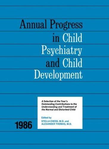 1986 Annual Progress In Child Psychiatry (Hardback)