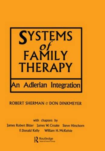 Systems of Family Therapy: An Adlerian Integration (Hardback)