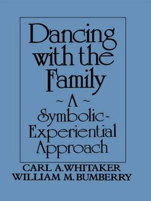 Dancing with the Family: A Symbolic-Experiential Approach (Hardback)