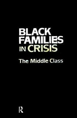 Black Families In Crisis: The Middle Class (Hardback)