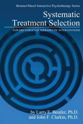 Systematic Treatment Selection: Toward Targeted Therapeutic Interventions (Hardback)