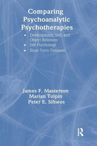 Comparing Psychoanalytic Psychotherapies: Development: Developmental Self & Object Relations Self Psychology Short Term Dynamic (Hardback)