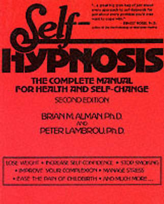 Self-Hypnosis: The Complete Manual for Health and Self-Change (Paperback)