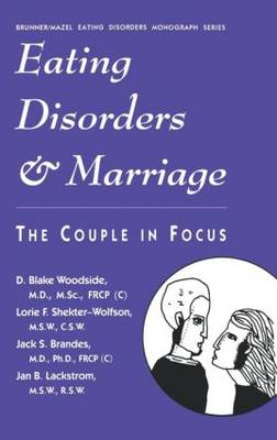 Eating Disorders And Marriage: The Couple In Focus Jan B. (Hardback)