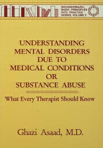 Understanding Mental Disorders Due To Medical Conditions Or Substance Abuse: What Every Therapist Should Know (Paperback)
