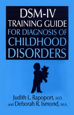 DSM-IV Training Guide For Diagnosis Of Childhood Disorders (Paperback)