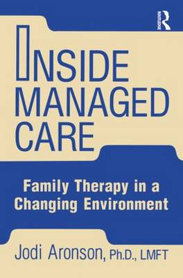 Inside Managed Care: Family Therapy In A Changing Environment (Paperback)