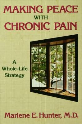 Making Peace With Chronic Pain: A Whole-Life Strategy (Paperback)
