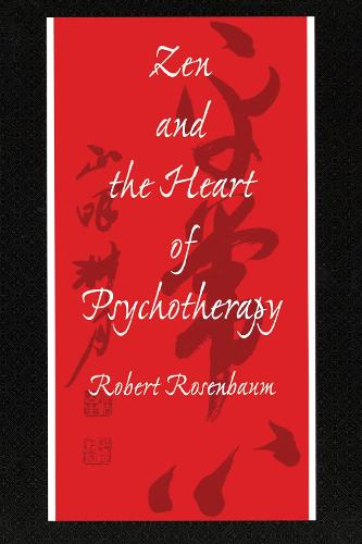 Zen and the Heart of Psychotherapy (Hardback)