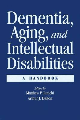 Dementia and Aging Adults with Intellectual Disabilities: A Handbook (Paperback)