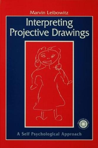 Interpreting Projective Drawings: A Self-Psychological Approach (Hardback)