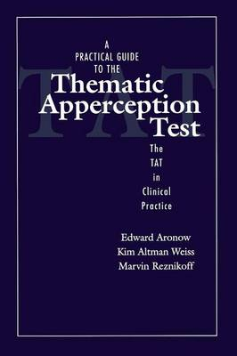 A Practical Guide to the Thematic Apperception Test: The TAT in Clinical Practice (Paperback)