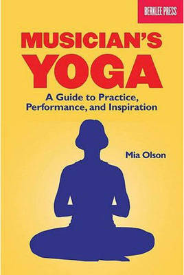 Musician's Yoga: A Guide to Practice, Performance and Inspiration (Paperback)