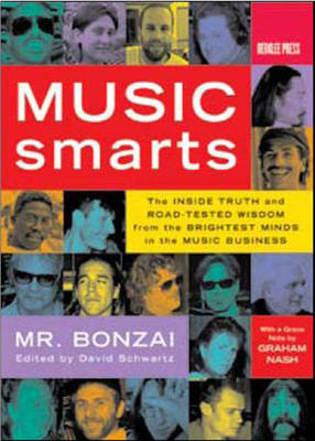 Music Smarts: The Inside Truth and Road-Tested Wisdom from the Brightest Minds in the Music Business (Paperback)
