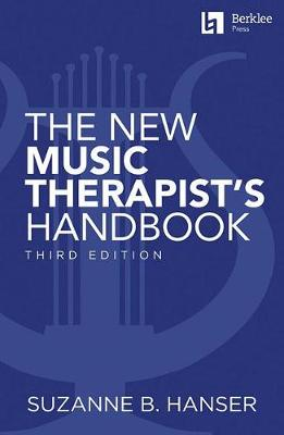 Suzanne B. Hanser: The New Music Therapist's Handbook 3rd Edition (Paperback)