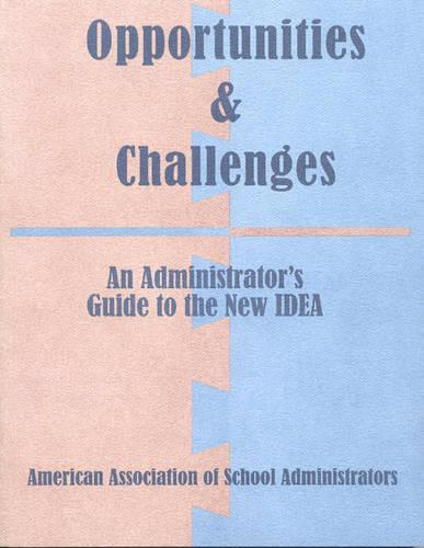 Opportunities & Challenges: Administrative Guide to the New IDEA (Paperback)