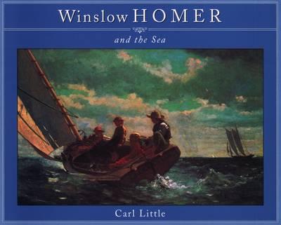 Winslow Homer and the Sea A807 (Hardback)