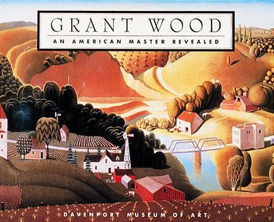 Grant Wood: An American Master Revealed (Paperback)