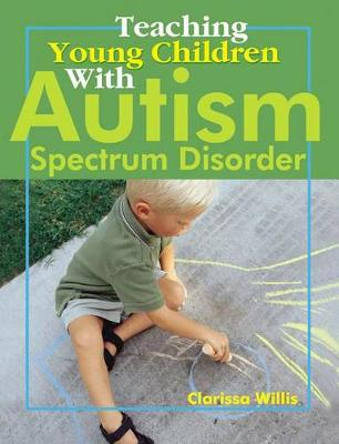 Teaching Young Children with Autism Spectrum Disorder (Paperback)