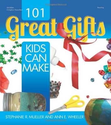 101 Great Gifts Kids Can Make (Paperback)