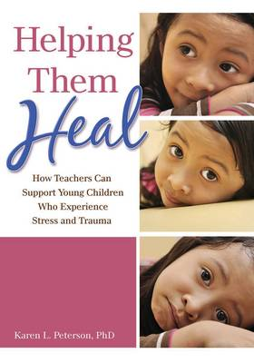 Helping Them Heal: How Teachers Can Help Young Children Who Experience Trauma (Paperback)
