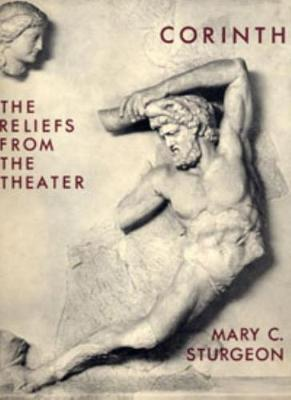 Sculpture: The Reliefs from the Theater - Corinth IX.2 (Hardback)
