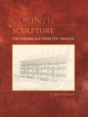 Sculpture: The Assemblage from the Theater - Corinth IX.3 (Hardback)