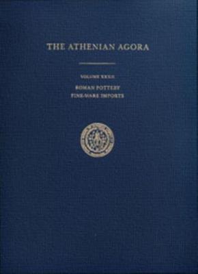 Roman Pottery: Fine-Ware Imports - Athenian Agora 32 (Hardback)