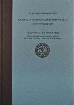 The Campaign of the Falieri and Piraeus in the Year 1827 - Gennadeion Monographs V (Hardback)