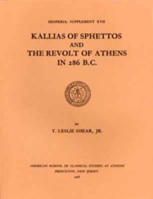 Kallias of Sphettos and the Revolt of Athens in 286 B.C. - Hesperia Supplement 17 (Paperback)