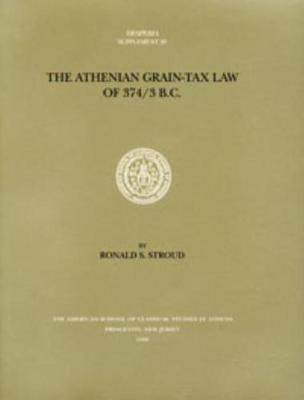 The Athenian Grain-Tax Law of 374/3 B.C. - Hesperia Supplement 29 (Paperback)