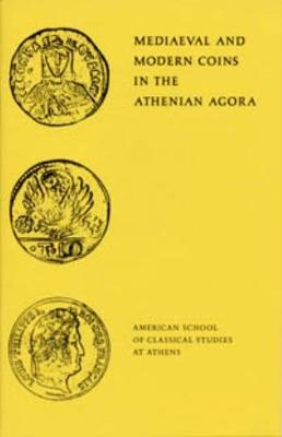 Mediaeval and Modern Coins in the Athenian Agora - Agora Picture Book 18 (Paperback)