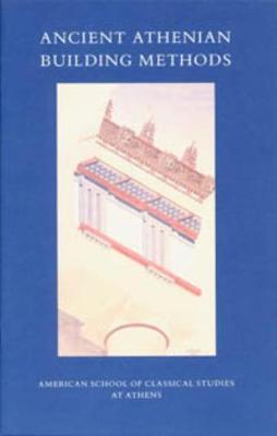 Ancient Athenian Building Methods - Agora Picture Book 21 (Paperback)