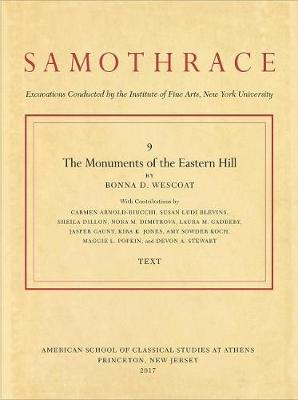 The Monuments of the Eastern Hill - Samothrace 9 (Hardback)