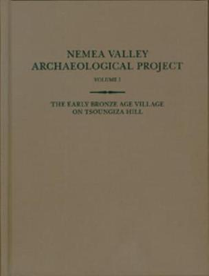 The Early Bronze Age Village on Tsoungiza Hill - NVAP 1 (Hardback)