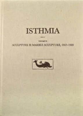 Sculpture II: Marble Sculpture, 1967-1980 - Isthmia 6 (Hardback)