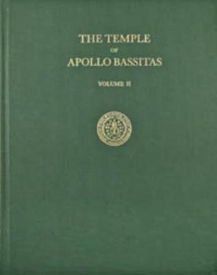 The Temple of Apollo Bassitas II: The Sculpture - Temple of Apollo Bassitas II (Hardback)